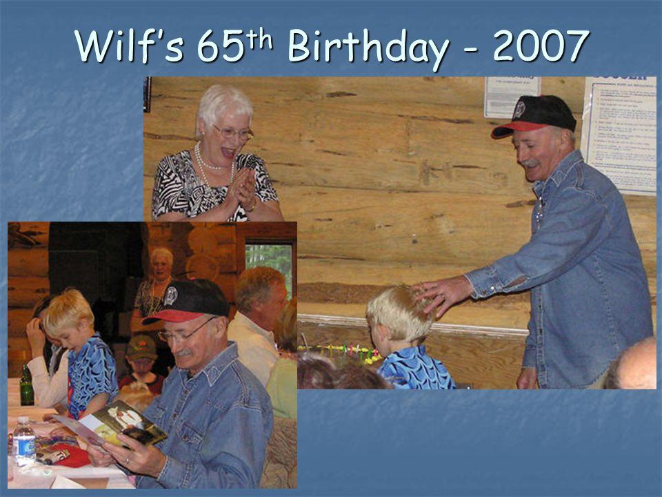 Wilf's 65 th Birthday - 2007