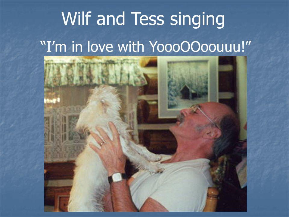 Wilf and Tess singing I'm in love with YoooOOoouuu!