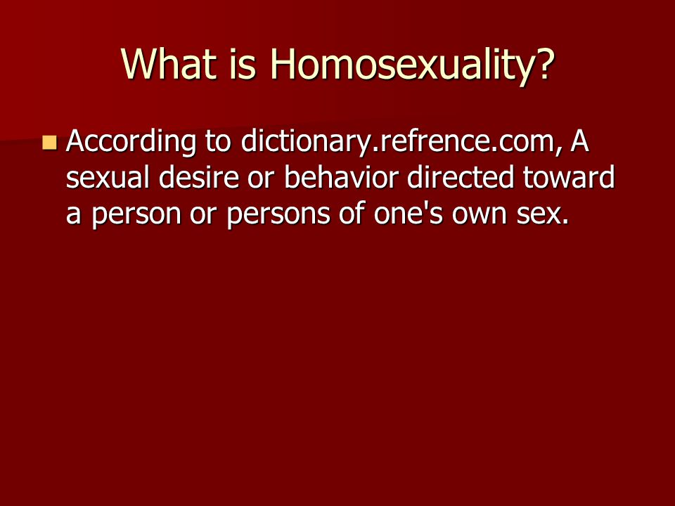 What is Homosexuality.