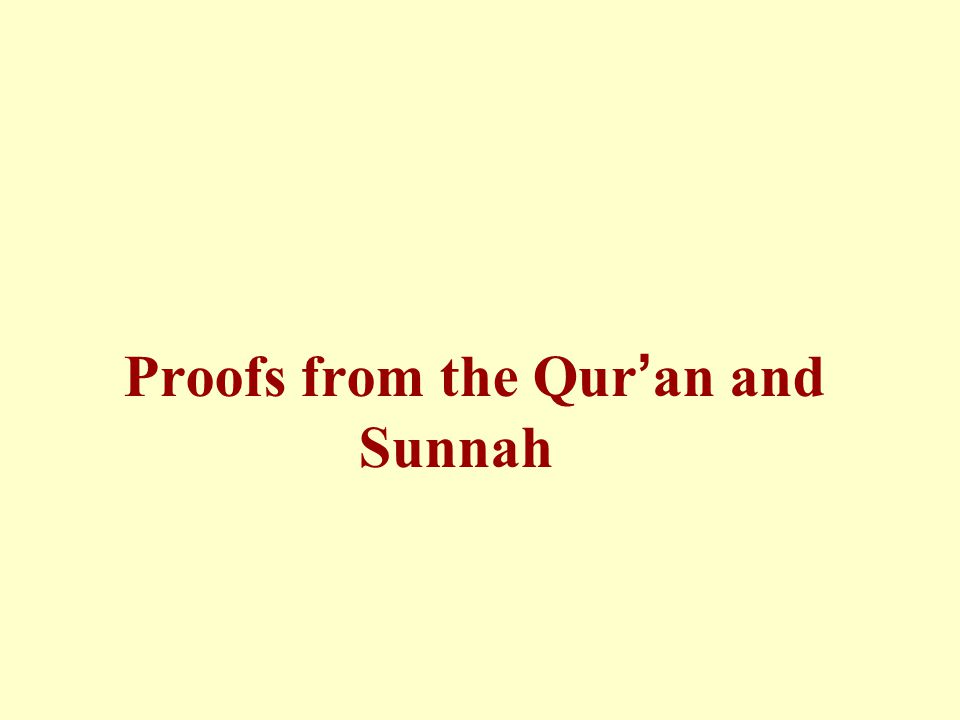 Proofs from the Qur ' an and Sunnah