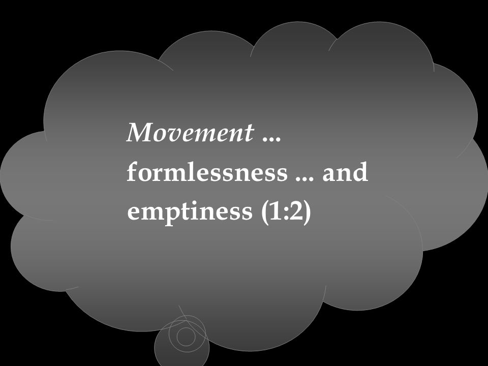 Movement... formlessness... and emptiness (1:2)