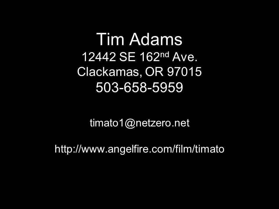 Tim Adams 12442 SE 162 nd Ave.