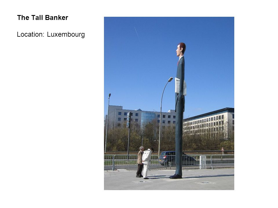 The Tall Banker Location: Luxembourg