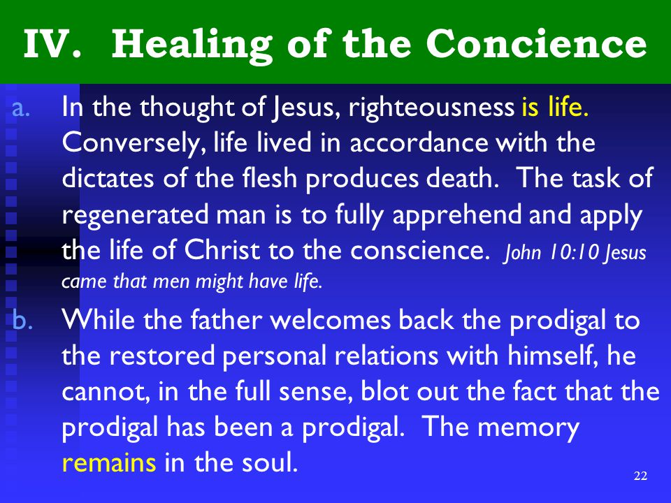 22 IV. Healing of the Concience a.In the thought of Jesus, righteousness is life.