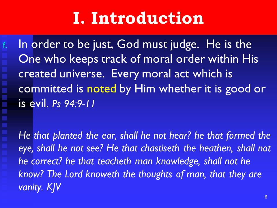 8 I. Introduction f. In order to be just, God must judge.