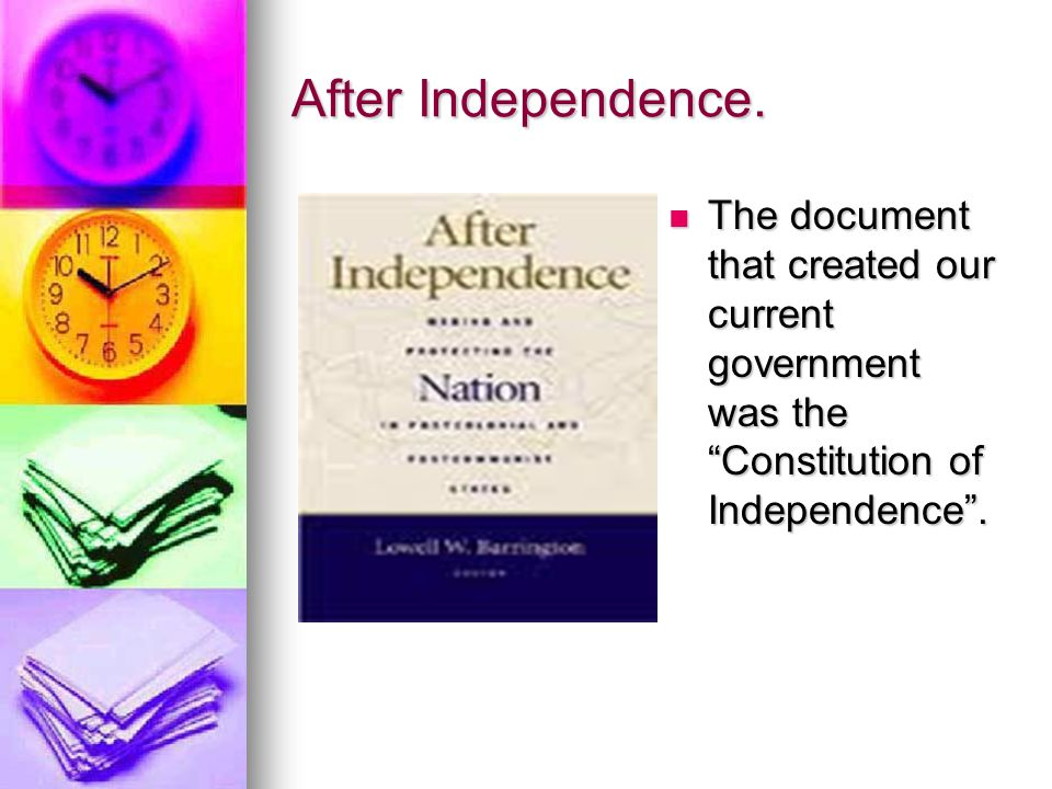"After Independence. The document that created our current government was the ""Constitution of Independence"". The document that created our current gov"