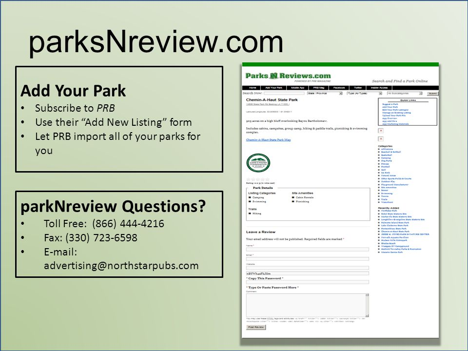 "parksNreview.com Add Your Park Subscribe to PRB Use their ""Add New Listing"" form Let PRB import all of your parks for you parkNreview Questions? Toll"