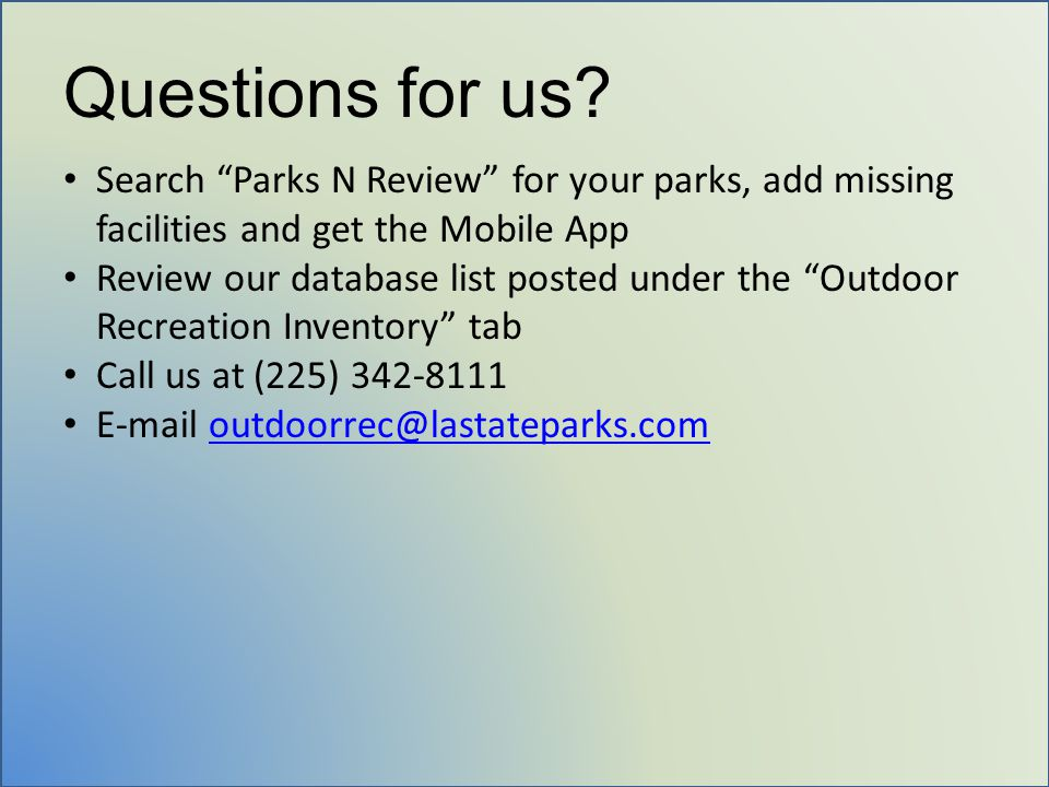 "Questions for us? Search ""Parks N Review"" for your parks, add missing facilities and get the Mobile App Review our database list posted under the ""Out"