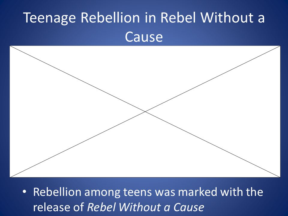Teenage Rebellion in Rebel Without a Cause Rebellion among teens was marked with the release of Rebel Without a Cause