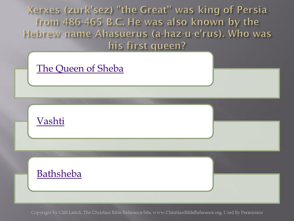 The Queen of ShebaVashtiBathsheba Copyright by Cliff Leitch, The Christian Bible Reference Site, www.ChristianBibleReference.org.