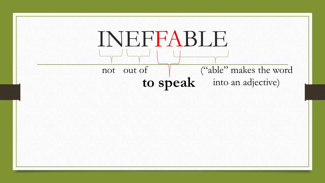 "notout of INEFFABLE (""able"" makes the word into an adjective) to speak"