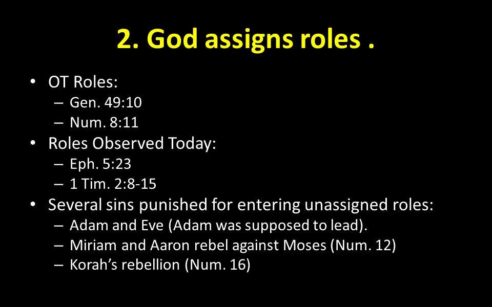 2. God assigns roles. OT Roles: – Gen. 49:10 – Num.
