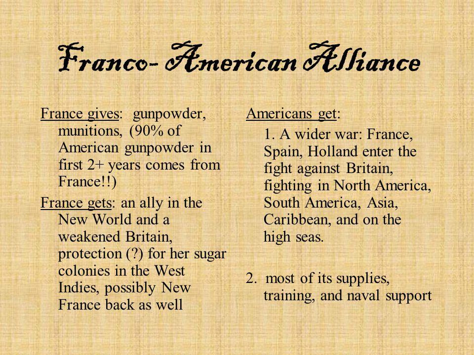 Franco- American Alliance France gives: France gets: Americans get: