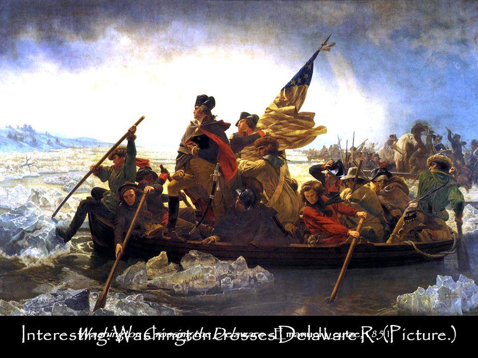 Interesting: Washington crosses Delaware R.