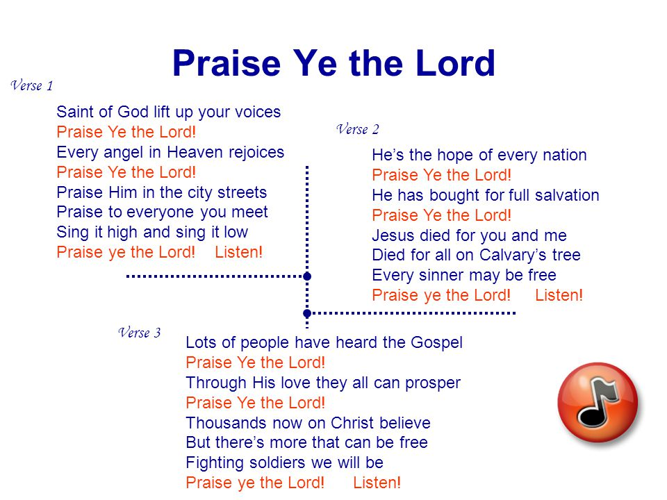 Praise Ye the Lord Saint of God lift up your voices Praise Ye the Lord.