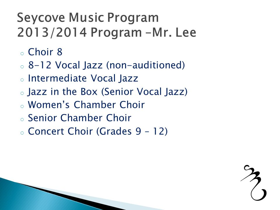 Seycove Music Program 2013/2014 Program –Mr.