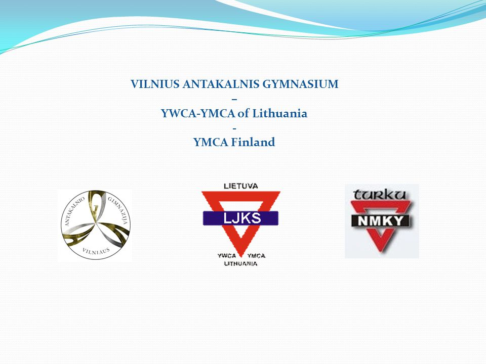 VILNIUS ANTAKALNIS GYMNASIUM – YWCA-YMCA of Lithuania - YMCA Finland