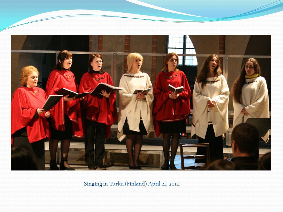 Singing in Turku (Finland) April 21, 2012.