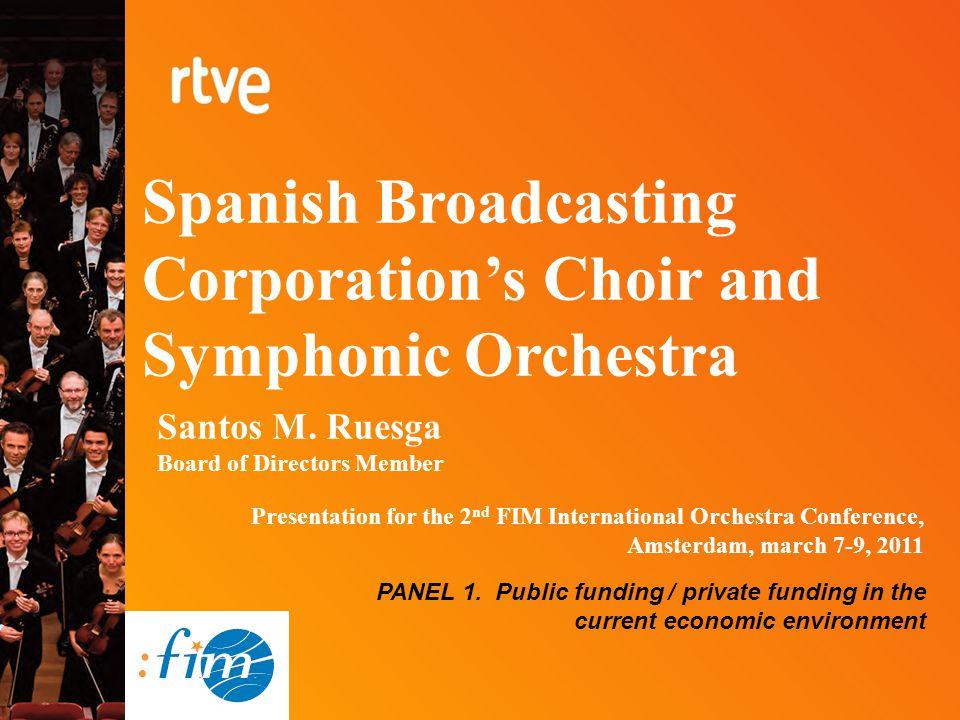 Spanish Broadcasting Corporation's Choir and Symphonic Orchestra Santos M. Ruesga Board of Directors Member Presentation for the 2 nd FIM Internationa