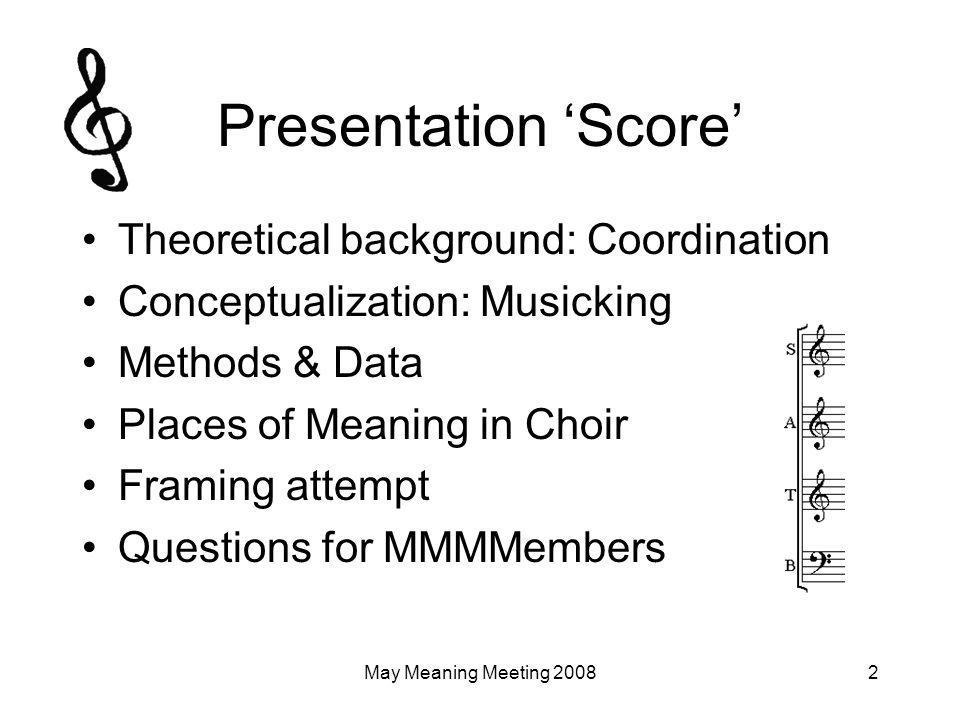 May Meaning Meeting 200813 Meaning in the choir How do I link meaning with my core interests of attention and feeling?