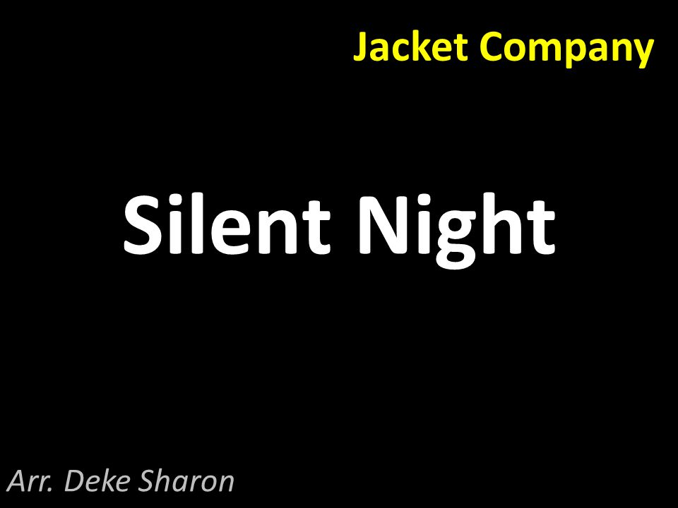 Jacket Company Silent Night Arr. Deke Sharon
