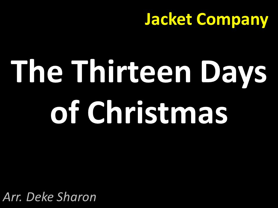 Jacket Company The Thirteen Days of Christmas Arr. Deke Sharon