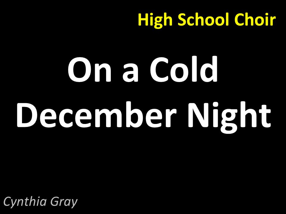 High School Choir On a Cold December Night Cynthia Gray