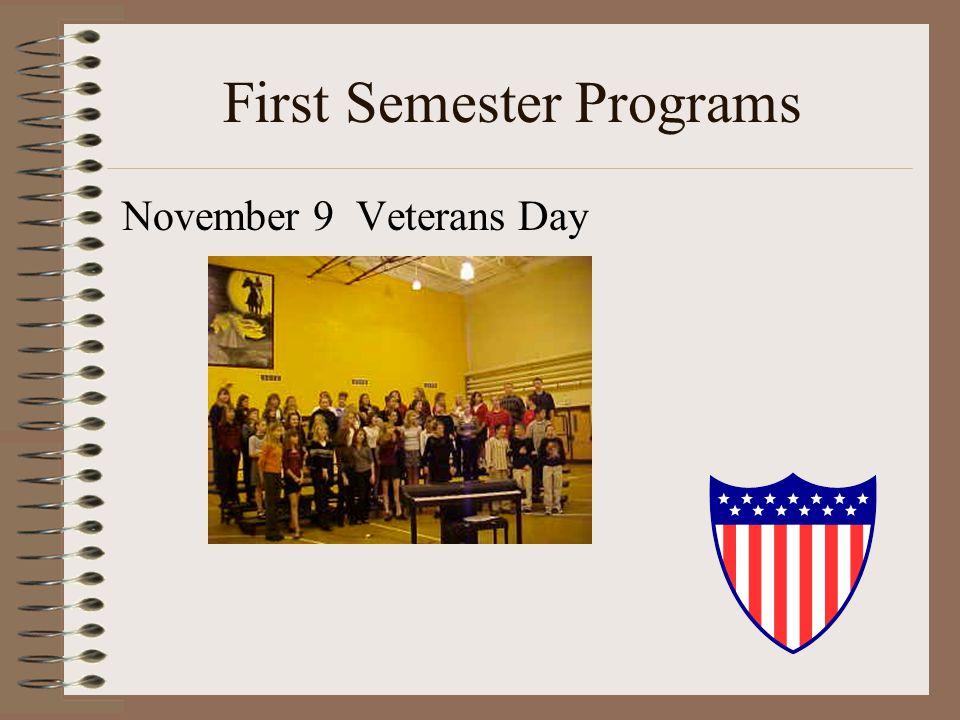 First Semester Programs November 9 Veterans Day