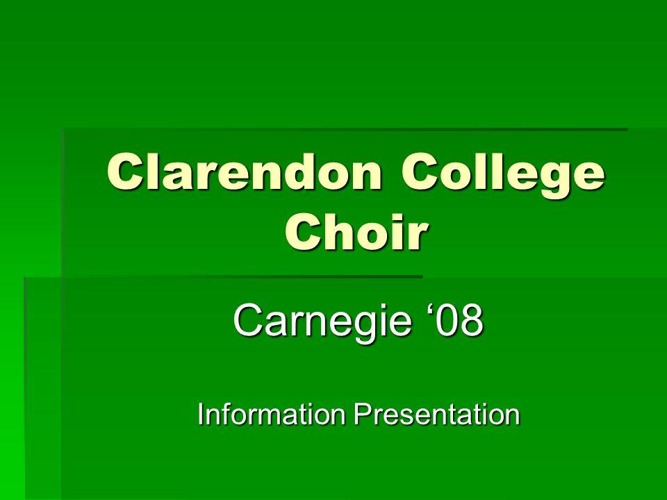 Clarendon College Choir Carnegie '08 Information Presentation