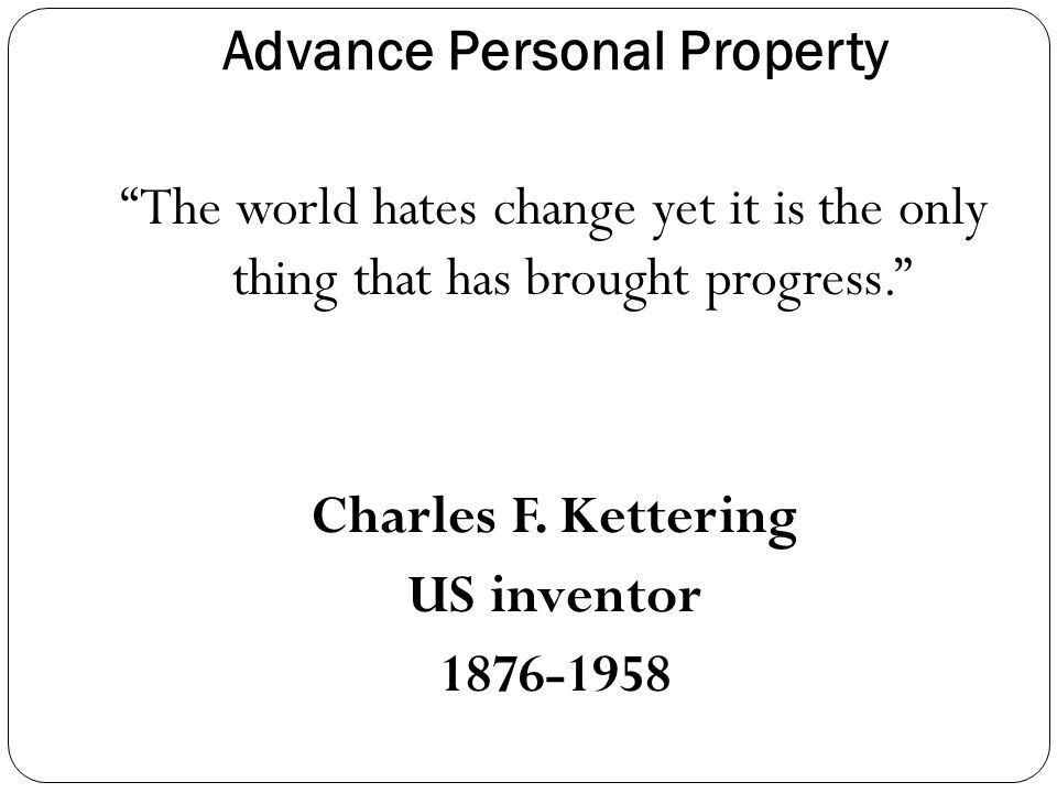 The world hates change yet it is the only thing that has brought progress. Charles F.