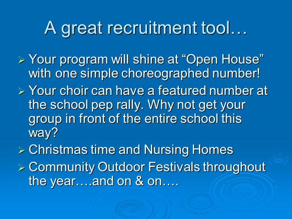 A great recruitment tool…  Your program will shine at Open House with one simple choreographed number.