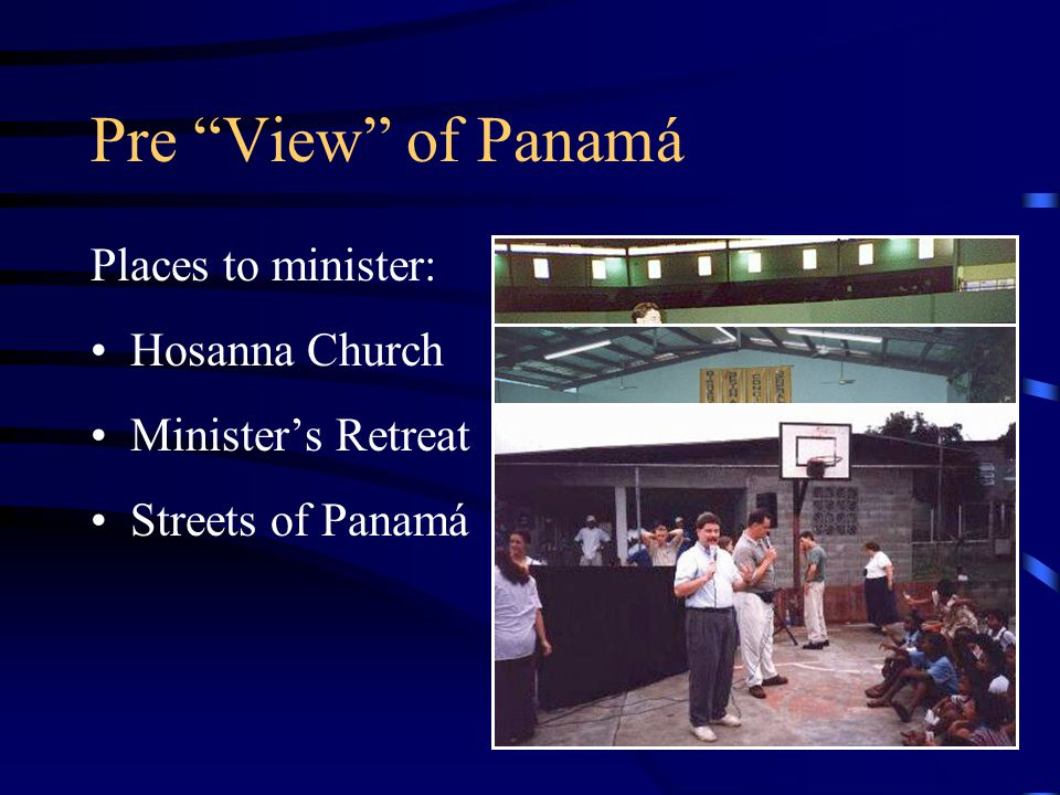 Pre View of Panamá Places to minister: Hosanna Church Minister's Retreat Streets of Panamá