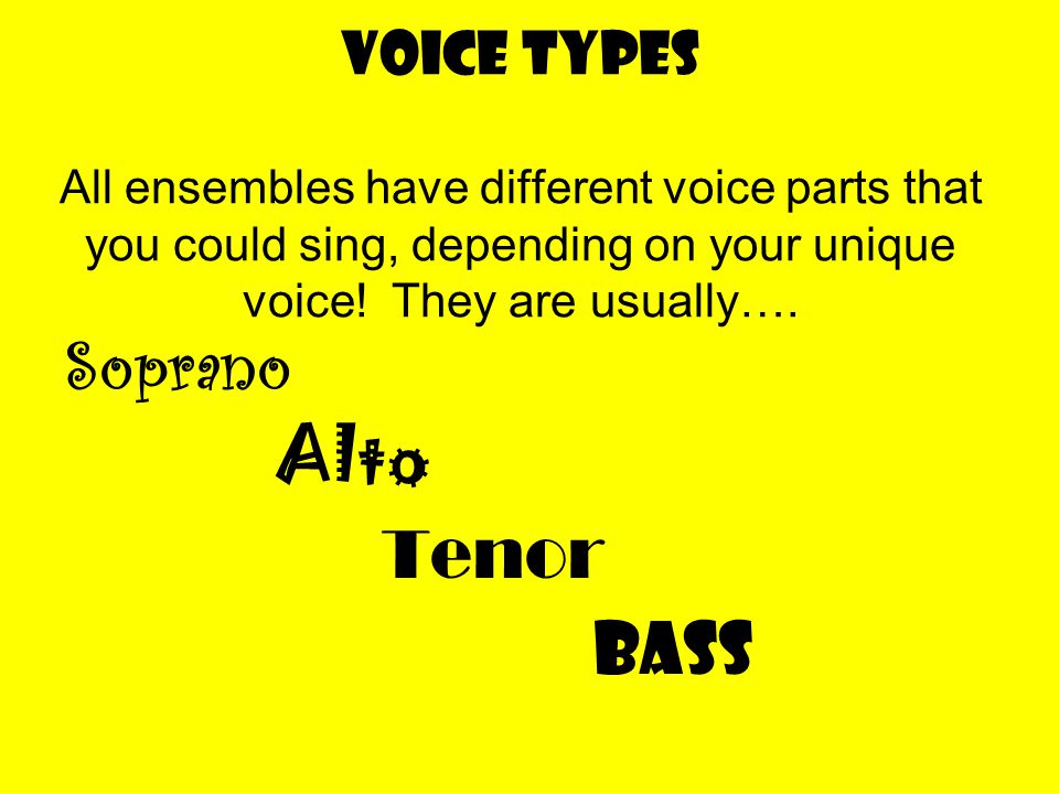 The Soprano voice sings the highest notes/pitches in a choir.