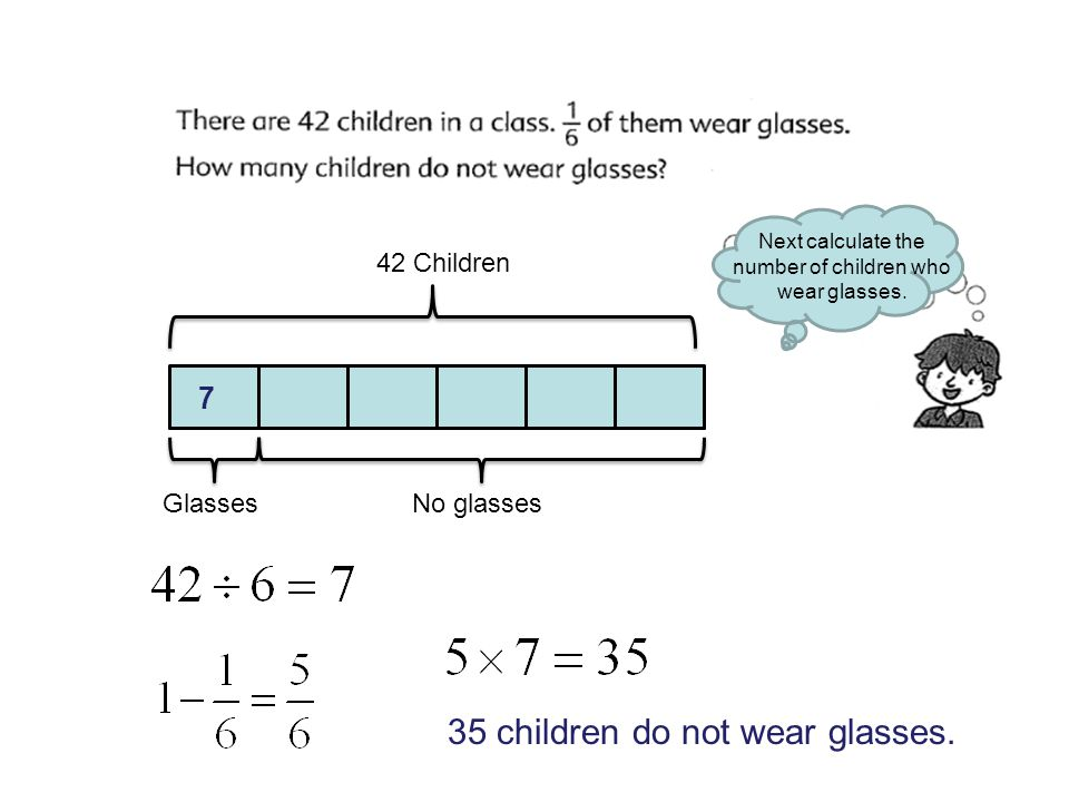 42 Children GlassesNo glasses Next calculate the number of children who wear glasses.