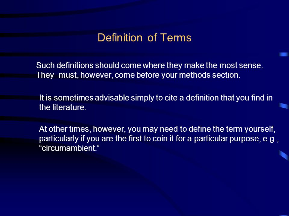 Definition of Terms Such definitions should come where they make the most sense.