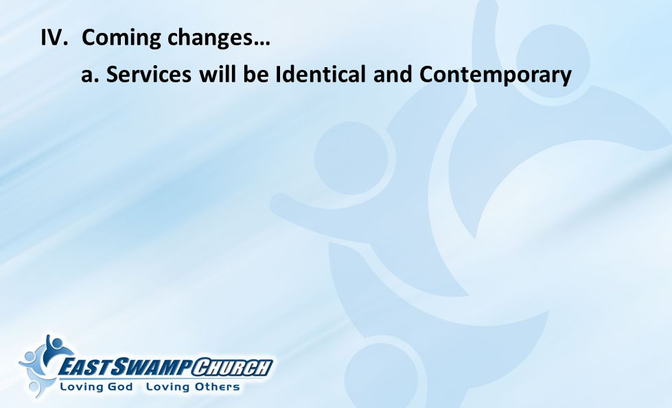 a. Services will be Identical and Contemporary