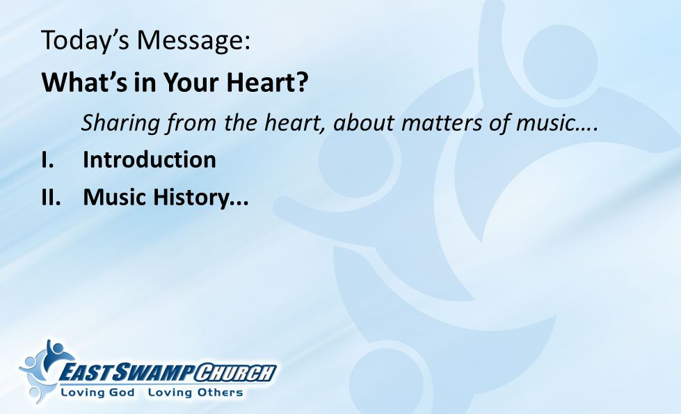 Today's Message: What's in Your Heart. Sharing from the heart, about matters of music….