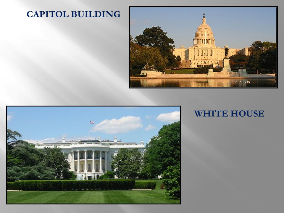 CAPITOL BUILDING WHITE HOUSE