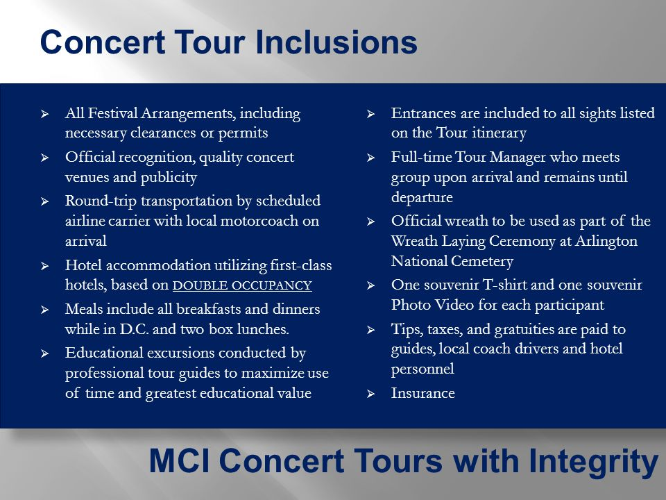  All Festival Arrangements, including necessary clearances or permits  Official recognition, quality concert venues and publicity  Round-trip trans