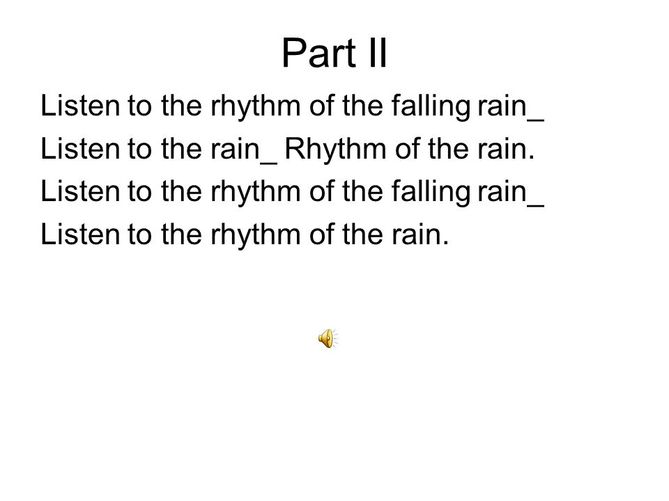 Falling, falling_ Listen to the rhythm of the rain.