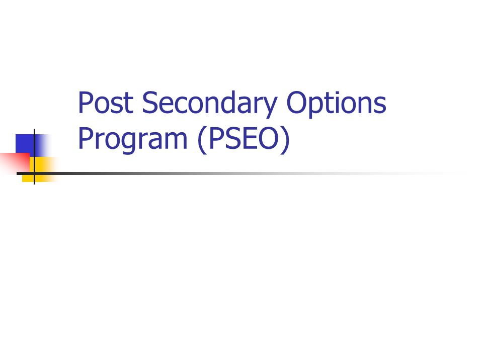 Agenda What is PSEO.