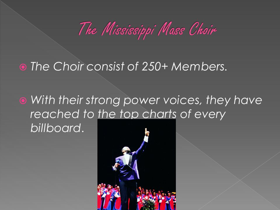  The Choir consist of 250+ Members.  With their strong power voices, they have reached to the top charts of every billboard.