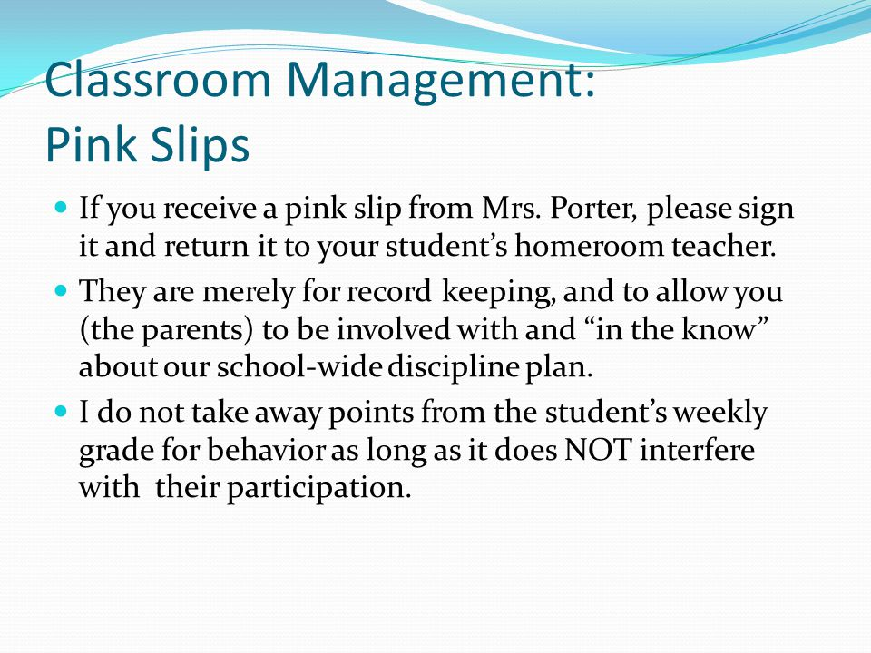 Classroom Management: Pink Slips If you receive a pink slip from Mrs.