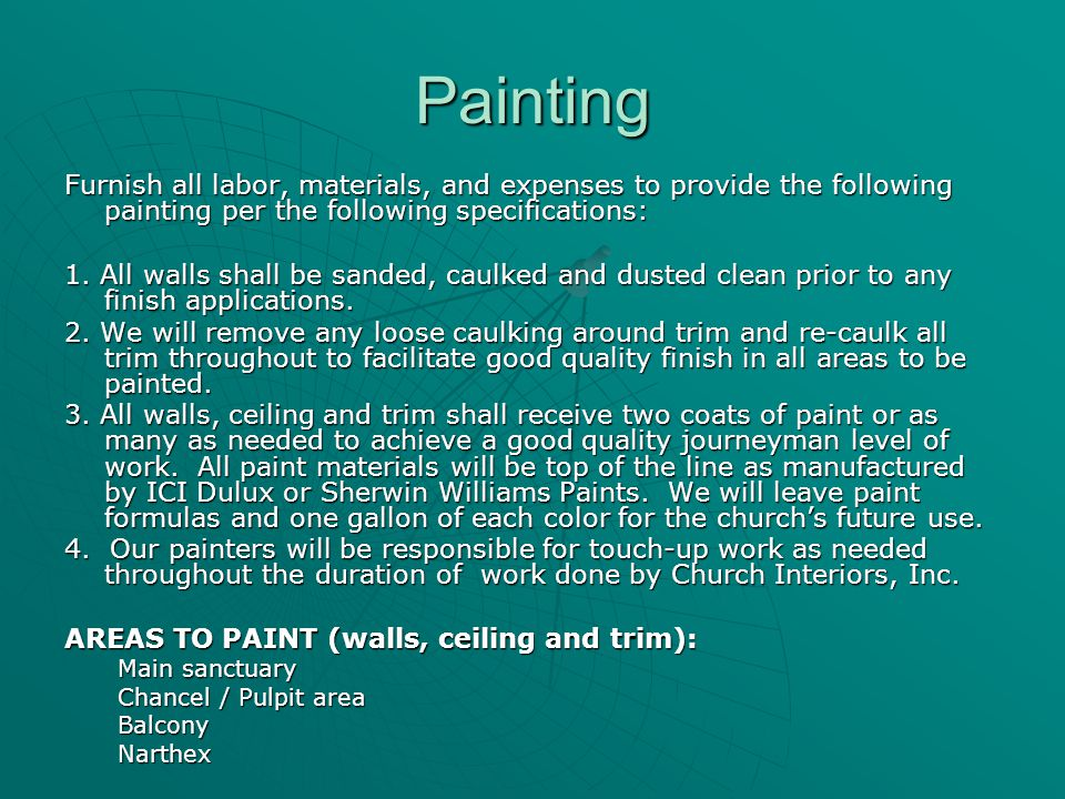 Painting Furnish all labor, materials, and expenses to provide the following painting per the following specifications: 1.