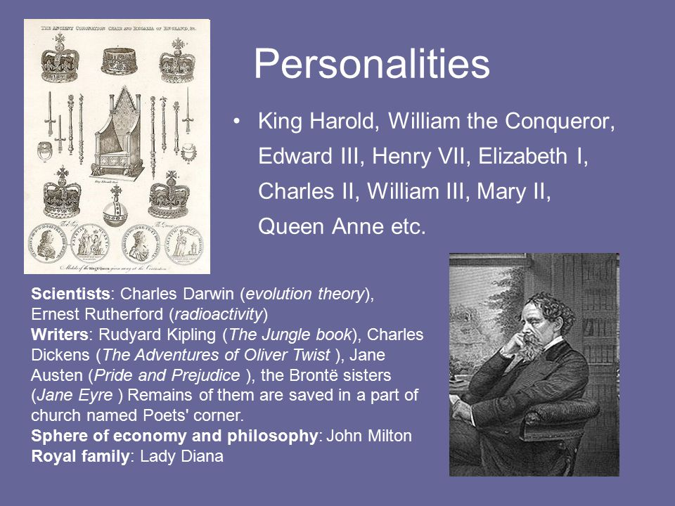 Personalities King Harold, William the Conqueror, Edward III, Henry VII, Elizabeth I, Charles II, William III, Mary II, Queen Anne etc.
