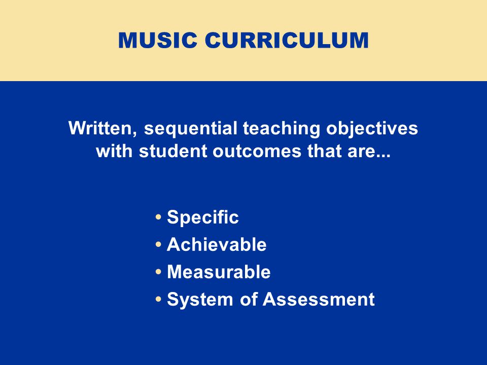 Written, sequential teaching objectives with student outcomes that are...