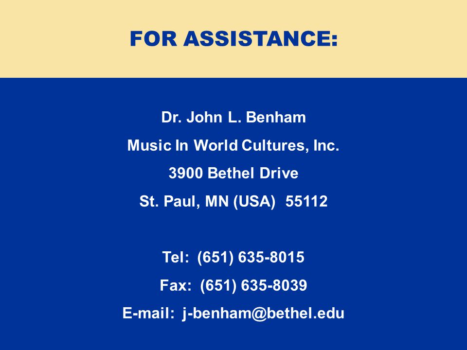 Dr.John L. Benham Music In World Cultures, Inc. 3900 Bethel Drive St.