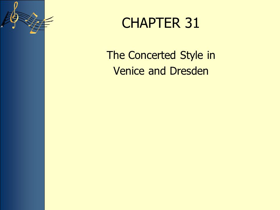 CHAPTER 31 The Concerted Style in Venice and Dresden