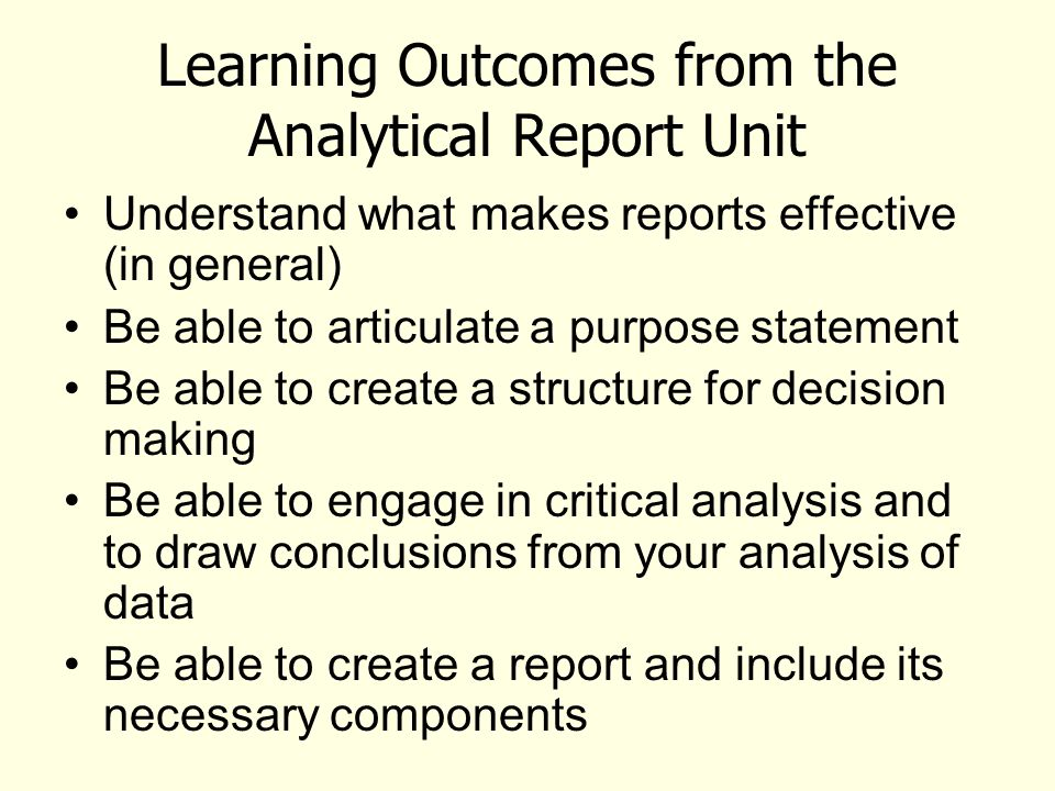 Analytical Reports Are about Thinking Your ability to engage in critical anslysis implies that you can do the following: Articulate questions Search appropriate sources to address those questions Articulate your evaluative criteria Evaluate and interpret your findings Draw conclusions and make recommendations