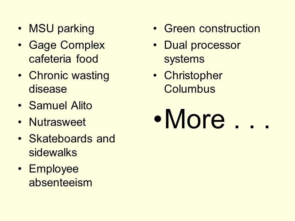 MSU parking Gage Complex cafeteria food Chronic wasting disease Samuel Alito Nutrasweet Skateboards and sidewalks Employee absenteeism Green construct